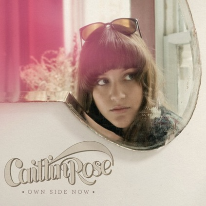 Caitlin Rose Own Side Now