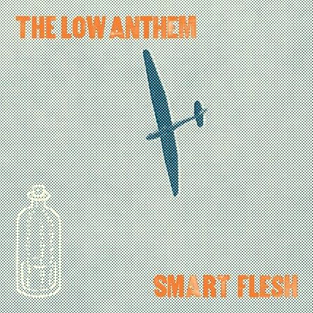 Low Anthem Smart